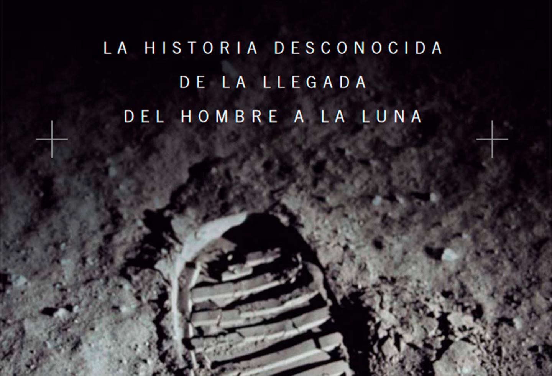 """Portada del libro: """"Un pequeño paso para [un] hombre. La historia desconocida de la llegada del hombre a la Luna"""""""