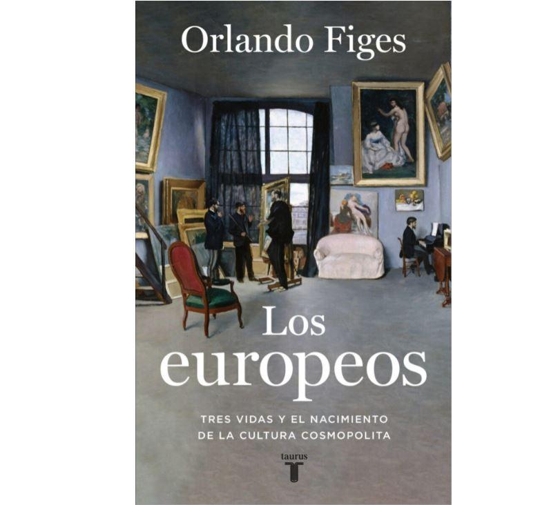 """Libro """"Los Europeos. Tres vidas y el nacimiento de la cultura cosmopolita""""."""