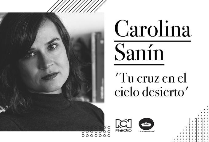 Carolina Sanín, invitada de hoy a #LecturaEnCasa